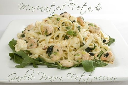 Marinated feta with garlic prawn fettuccini