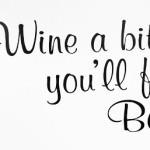 Wine a little!