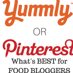 Yummly or Pinterest - What's Best for Food Bloggers