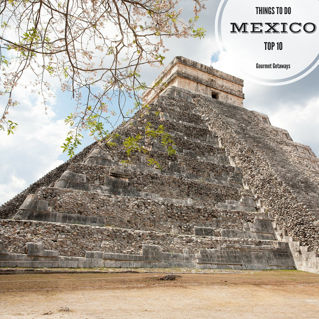 MEXICO-Things to do!